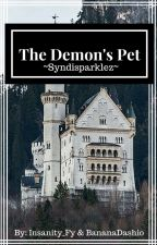 The Demon's Pet  ~Syndisparklez~ by Insanity_Fy