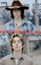 Maybe It's Not Too Late (Rarl Fanfic) by RockyChanfan26
