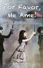 Por Favor, Me Ame! by Nobodynheiro