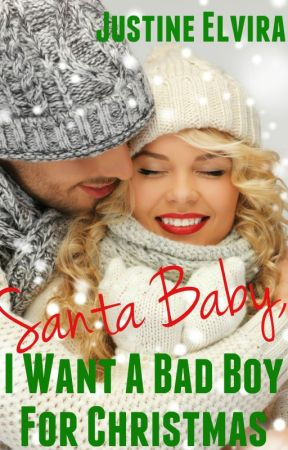 Santa Baby, I Want A Bad Boy For Christmas by JustinetheDream