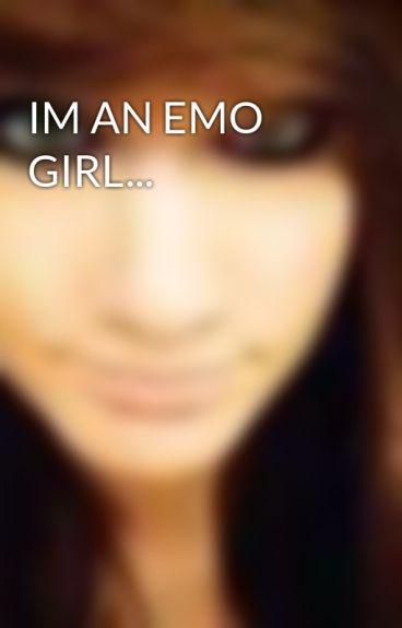 IM AN EMO GIRL... by IDEKxxx