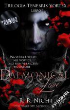 Daemonical Love || #Wattys2016 by Rosalie_TheDarkLady