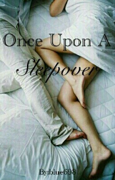Once Upon A Sleepover