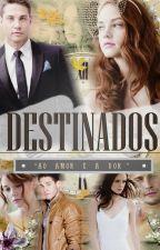 Destinados [PARADA] by TalitaPC