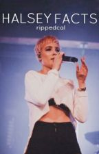 Halsey Facts by rippedcaI