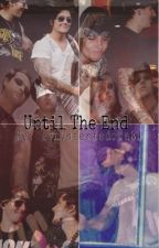 Until The End by synysterfedora81