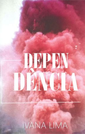 Dependência by Ivana_Lima