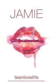 JAMIE by teenlovelife