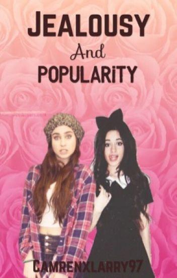 Jealousy And Popularity ||Camren||
