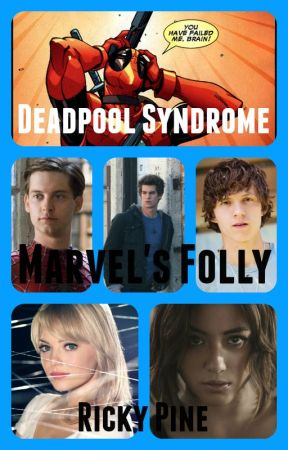 Deadpool Syndrome - Marvel's Folly by RickyPine