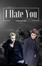 I Hate You || TaoRis by Galaxygingin