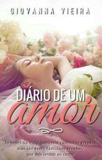 Diário de um Amor (Concluído) by GiovannaVieira4