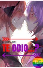 Te Odio...? (Fonnie) [EDITANDO] by Chibitakeshi