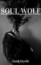 Soul Wolf  by DarkAlys16