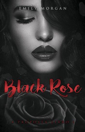 Black Rose - A Proposta (Livro 01) - DEGUSTAÇÃO