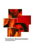 hostium denominatio ↝ muke by lwghtsaber