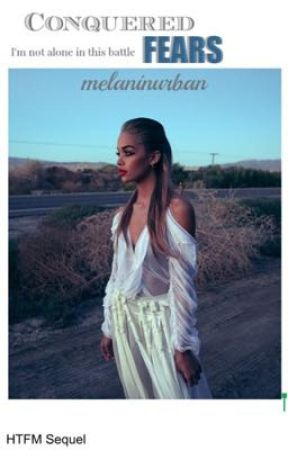 Conquered Fears: HTFM sequel by melaninurban