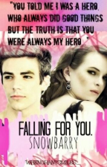 Falling for you. Snowbarry (Editando)