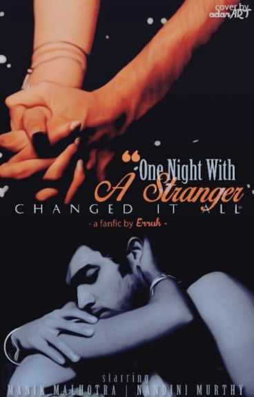 MaNan - One Night With An Stranger... Changed It All.
