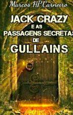 Jack Crazy E As Passagens Secretas De Gullains by Marcoshenrikk
