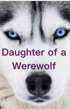 Daughter of a Werewolf by Diamond3980