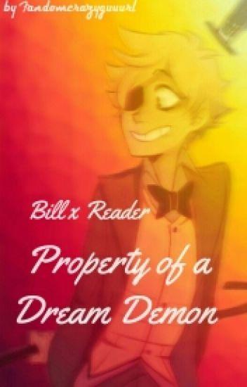 Property of a Dream Demon (Bill X Reader)