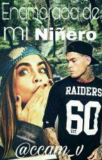 Enamorada De Mi Niñero by ccam_v