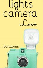 lights, camera, love by scrapedknees