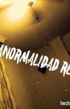 Anormalidad real by gondA8888