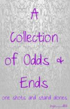 A Collection of Odds & Ends by b_j_d88