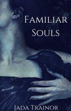 Familiar Souls by letmelivetonight