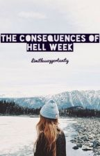 The Consequences of Hell Week (Blue Ridge) by limitlessopportunity