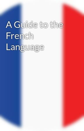 A guide to the french language common greetings and phrases wattpad m4hsunfo