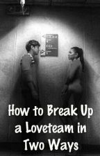 How to Break Up a Loveteam in Two Ways by achinachin