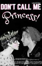 Don't call me princess! ➳ l.h by LashtonIsMyReligion