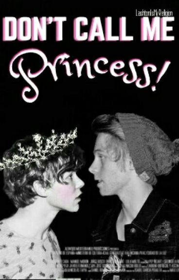 Don't call me princess! ➳ l.h