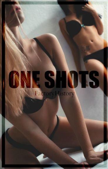 One Shots. «HOT»