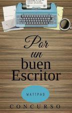 Por un buen Escritor [Historia corta] by Dreams3223