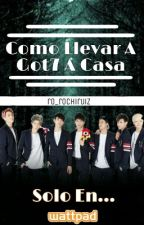 COMO LLEVAR A GOT7 A CASA by ro_rochiruiz