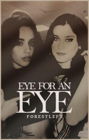 Eye for an Eye // Camren by ForestLeft