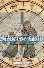 Reverse falls by sakura257
