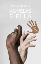 As Velas e Ella | ✓ by sofianeglia