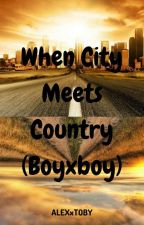 When City Meets Country (Boyxboy) by ALEXxTOBY