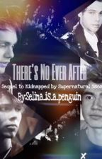 There's No Ever After by Selina_is_a_penguin
