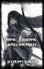 Bow, Arrow, and Sword (Bleach Fanfic) by icepuppywrites
