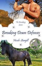 Breaking Down Defenses (3rd in Breaking Series)*Now available in ebook and print by conleyswifey