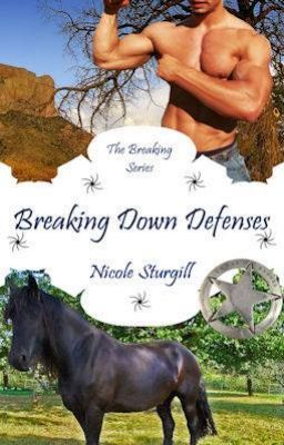 Breaking Down Defenses (3rd in Breaking Series)**Coming soon to ebook and print*