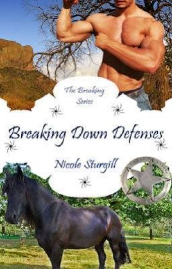 Breaking Down Defenses (3rd in Breaking Series)*Now available in ebook and print