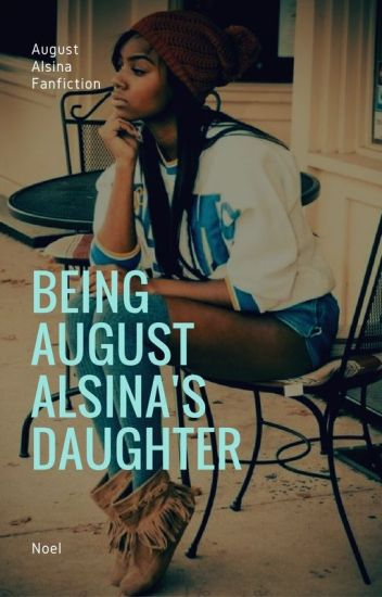 Being August Alsina's Daughter