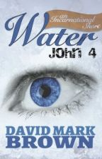 Water: John 4 by LostDMBFiles